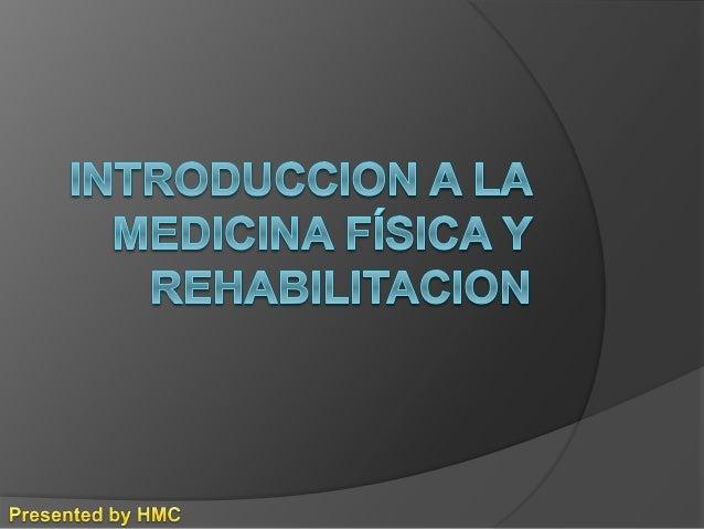 CONCEPTO MEDICINA FISICA Ciencia o parte de la medicina que utiliza agentes y técnicas de naturaleza física o para el diag...