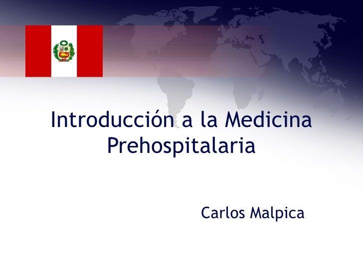 Introducción a la Medicina Prehospitalaria Carlos Malpica