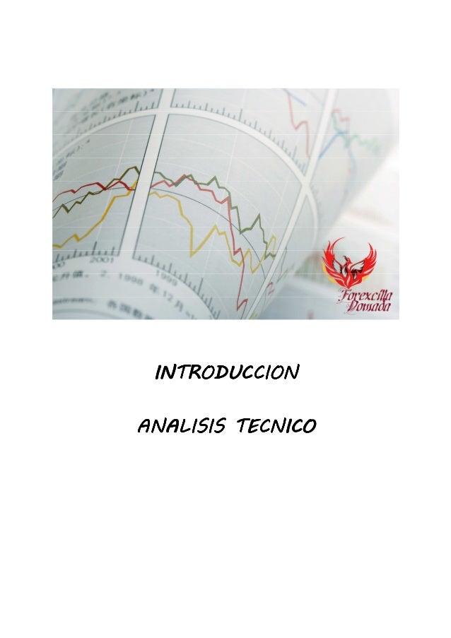 INTRODUCCIONINTRODUCCIONINTRODUCCIONINTRODUCCIONANALISIS TECNICOANALISIS TECNICOANALISIS TECNICOANALISIS TECNICO