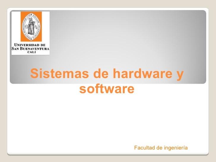 Sistemas de hardware y software Facultad de ingeniería