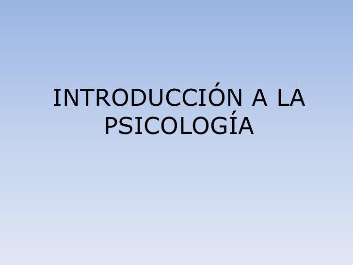INTRODUCCIÓN A LA PSICOLOGÍA<br />