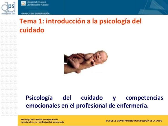 Tema 1: introducción a la psicología delcuidado    Psicología  del     cuidado    y    competencias    emocionales en el p...