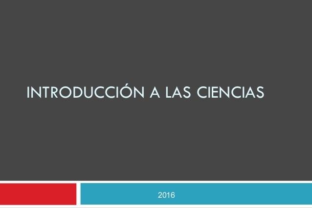 INTRODUCCIÓN A LAS CIENCIAS 2016