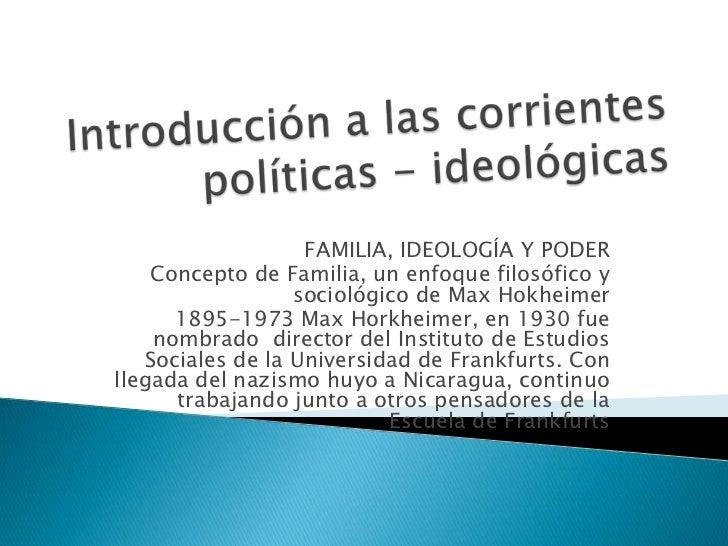 FAMILIA, IDEOLOGÍA Y PODER    Concepto de Familia, un enfoque filosófico y                  sociológico de Max Hokheimer  ...