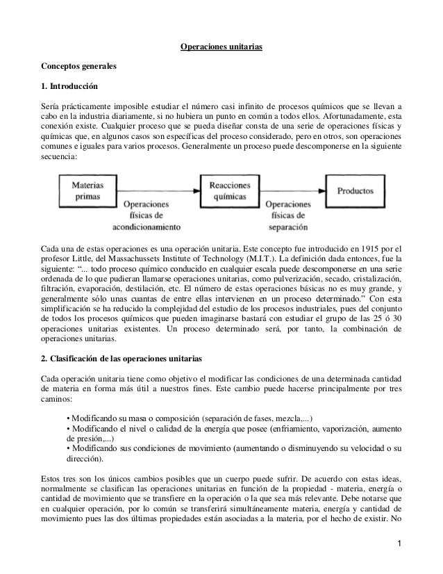 Operaciones unitarias Conceptos generales 1. Introducción Sería prácticamente imposible estudiar el número casi infinito d...