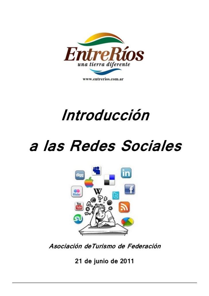 Introduccióna las Redes Sociales  Asociación deTurismo de Federación         21 de junio de 2011