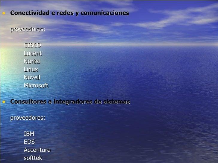 <ul><li>Conectividad e redes y comunicaciones </li></ul><ul><li>proveedores: </li></ul><ul><li>CISCO </li></ul><ul><li>Luc...