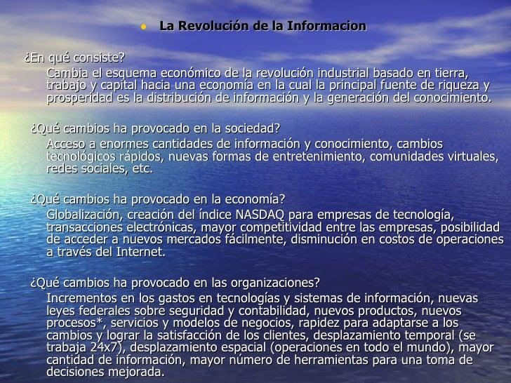 <ul><li>La  Revolución de la Informacion   </li></ul><ul><li>¿En qué consiste? </li></ul><ul><ul><li>Cambia el esquema eco...