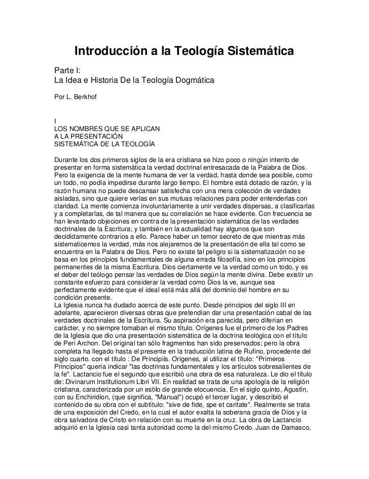 Introducción a la Teología SistemáticaParte I:La Idea e Historia De la Teología DogmáticaPor L. BerkhofILOS NOMBRES QUE SE...