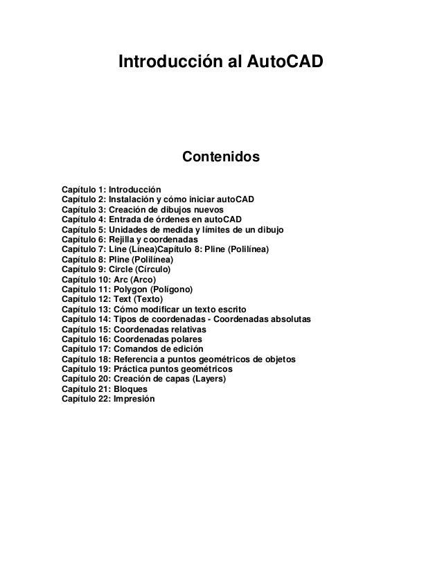 Introducción al AutoCAD                           ContenidosCapítulo 1: IntroducciónCapítulo 2: Instalación y cómo iniciar...