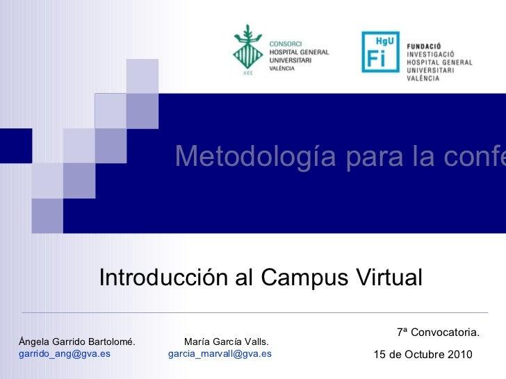 Metodología para la confección de Planes de Cuidados Introducción al Campus Virtual 15 de Octubre 2010 7ª Convocatoria. Án...
