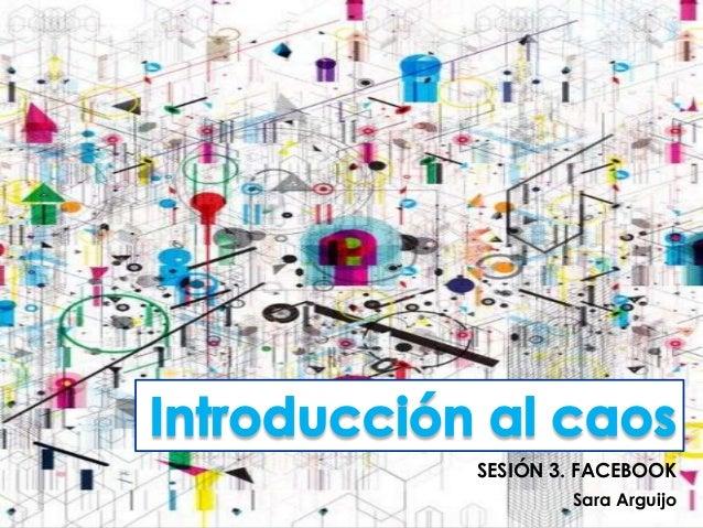 Sara Arguijo SESIÓN 3. FACEBOOK