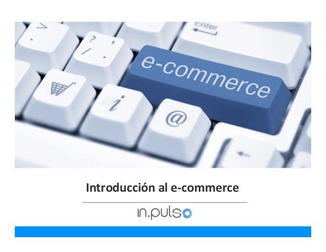+ u Introducción  al  e-‐commerce