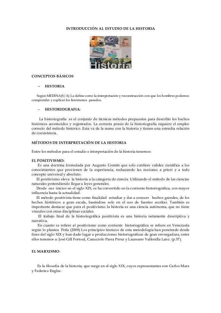INTRODUCCIÓN AL ESTUDIO DE LA HISTORIACONCEPTOS BÁSICOS    -   HISTORIA   Según MEDINA(S/A) La define como la interpretaci...