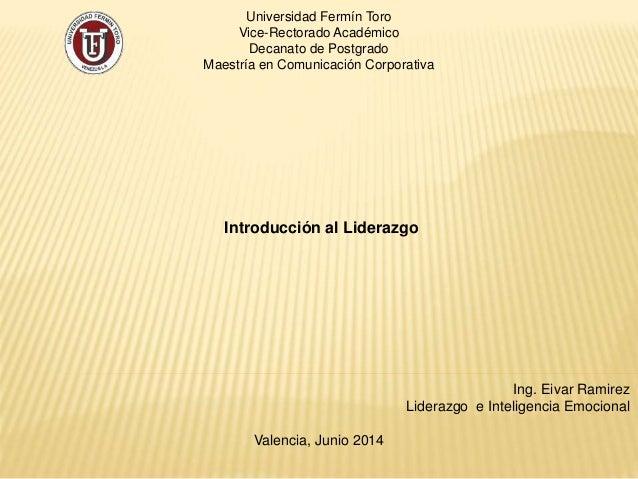 Universidad Fermín Toro Vice-Rectorado Académico Decanato de Postgrado Maestría en Comunicación Corporativa Ing. Eivar Ram...