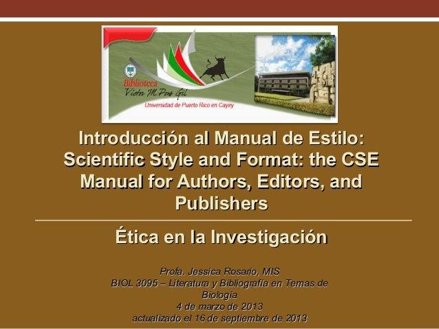 Introducción al Manual de Estilo: Scientific Style and Format: the CSE Manual for Authors, Editors, and Publishers Ética e...