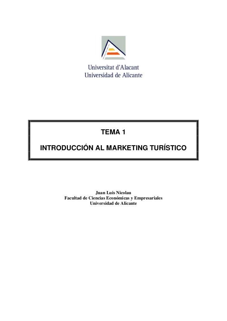 TEMA 1INTRODUCCIÓN AL MARKETING TURÍSTICO                    Juan Luis Nicolau     Facultad de Ciencias Económicas y Empre...