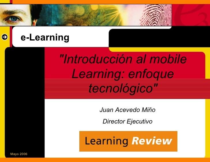"e-Learning              ""Introducción al mobile                Learning: enfoque                   tecnológico""           ..."