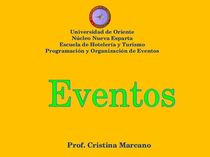 Prof. Cristina Marcano Universidad de Oriente Núcleo Nueva Esparta Escuela de Hotelería y Turismo Programación y Organizac...