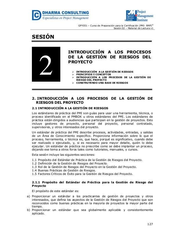 GPY051 – Curso de Preparación para la Certificación (PMI- RMP)® Sesión 02 – Material de Lectura v1 127 SESIÓN INTRODUCCIÓN...