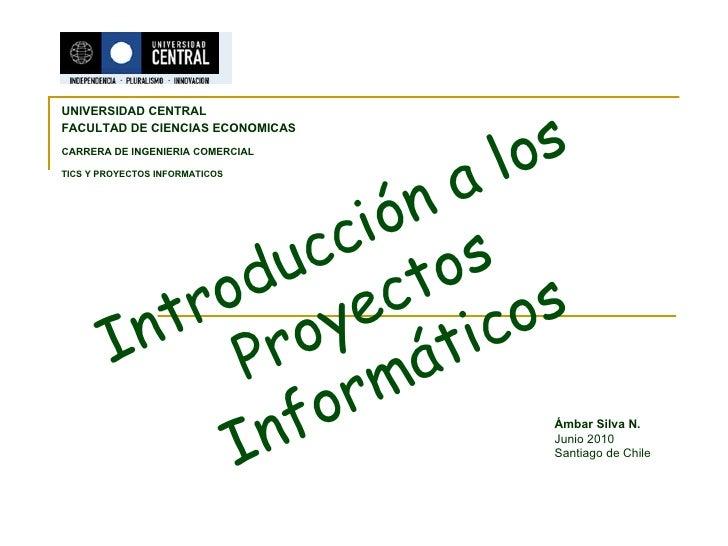 UNIVERSIDAD CENTRAL   FACULTAD DE CIENCIAS ECONOMICAS CARRERA DE INGENIERIA COMERCIAL TICS Y PROYECTOS INFORMATICOS Ámbar ...