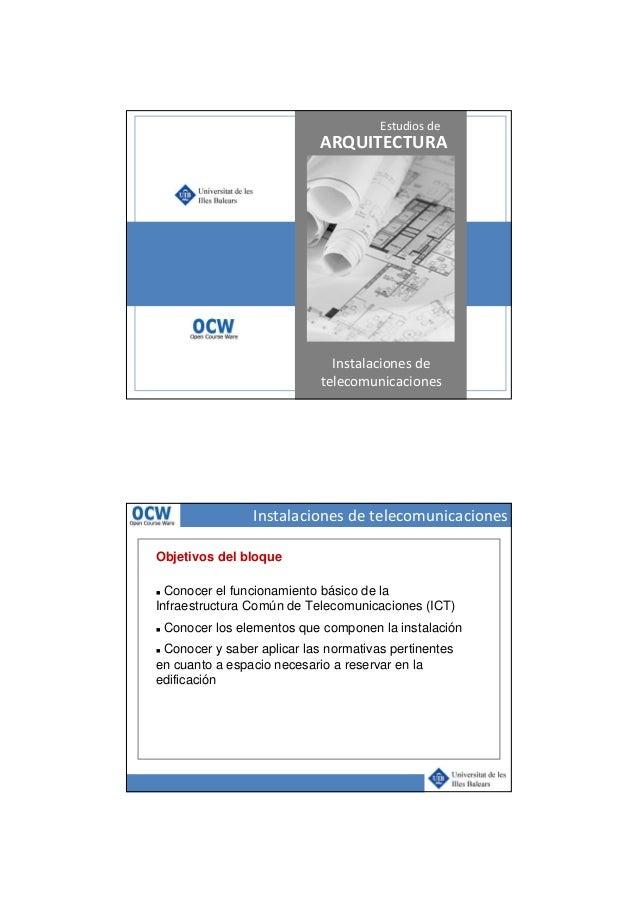 ARQUITECTURA Estudios de Instalaciones de telecomunicaciones Instalaciones de telecomunicaciones Objetivos del bloque Cono...