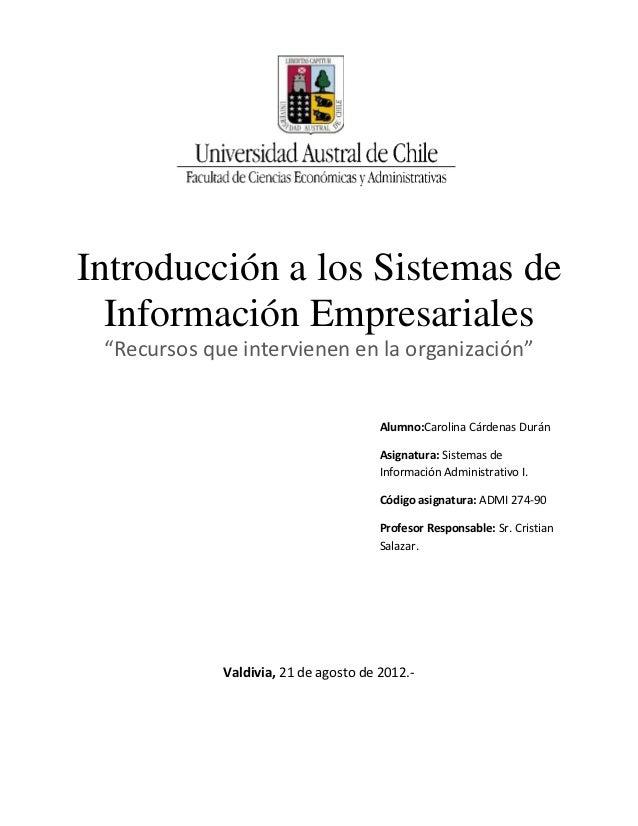 """Introducción a los Sistemas de  Información Empresariales """"Recursos que intervienen en la organización""""                   ..."""
