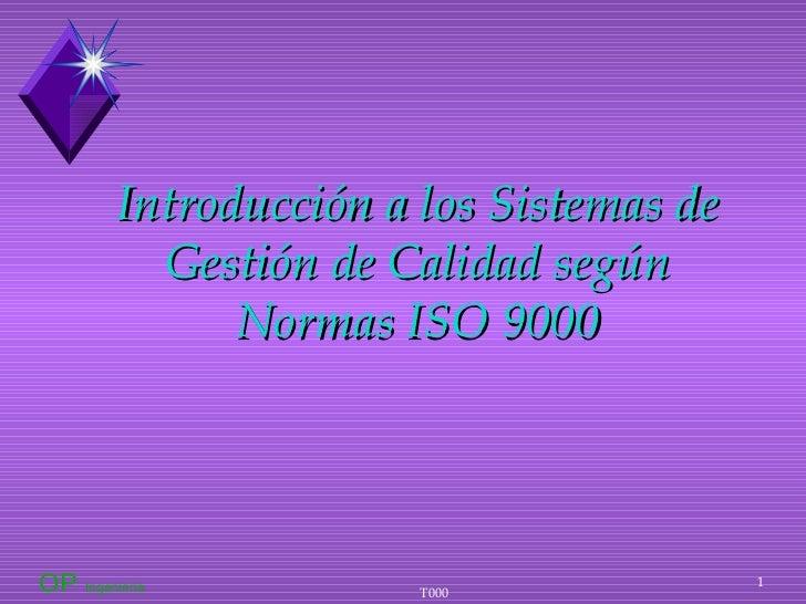 Introducción a los Sistemas de Gestión de Calidad según Normas ISO 9000