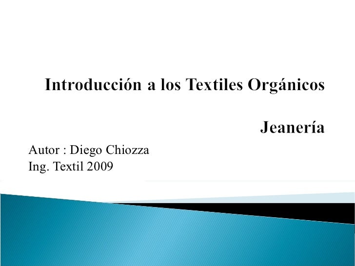Autor : Diego Chiozza Ing. Textil 2009