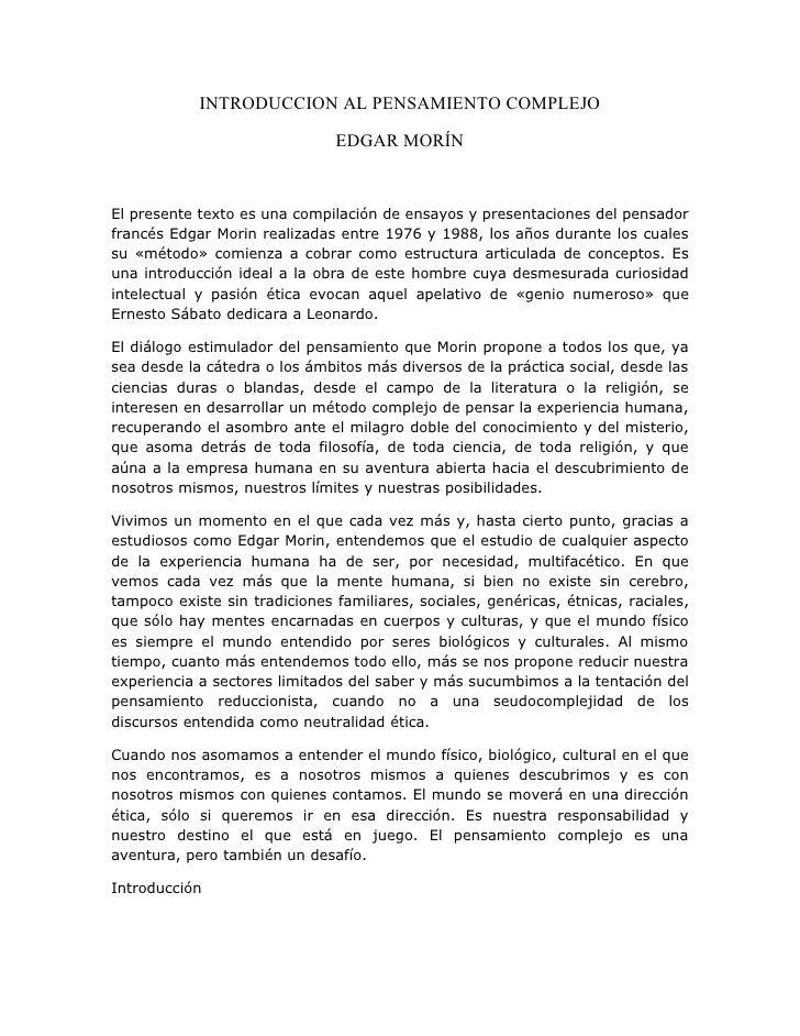 INTRODUCCION AL PENSAMIENTO COMPLEJO                                 EDGAR MORÍN   El presente texto es una compilación de...