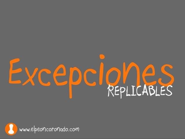 ExcepcionesREPLICABLES www.elpeoncoronado.com
