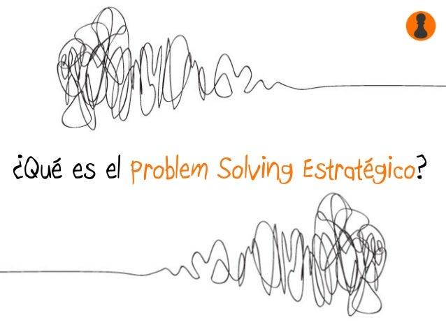 ¿Qué es el Problem Solving Estratégico?