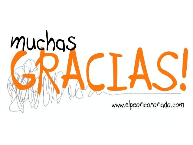 GRACIAS! muchas www.elpeoncoronado.com