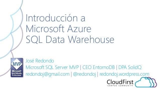 José Redondo Microsoft SQL Server MVP | CEO EntornoDB | DPA SolidQ redondoj@gmail.com | @redondoj | redondoj.wordpress.com...