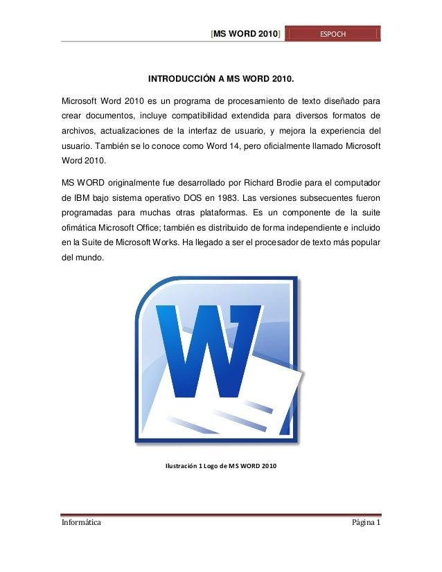[MS WORD 2010]  ESPOCH  INTRODUCCIÓN A MS WORD 2010. Microsoft Word 2010 es un programa de procesamiento de texto diseñado...