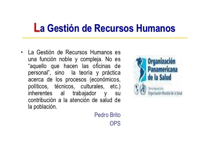 """La Gestión de Recursos Humanos • La Gestión de Recursos Humanos es   una función noble y compleja. No es   """"aquello que ha..."""