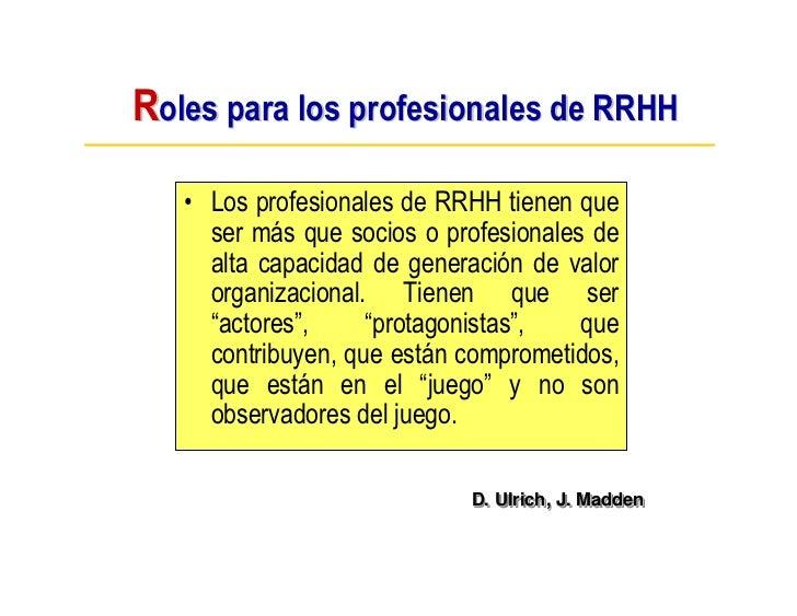 Roles para los profesionales de RRHH     • Los profesionales de RRHH tienen que      ser más que socios o profesionales de...