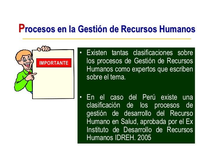 Procesos en la Gestión de Recursos Humanos                  • Existen tantas clasificaciones sobre     IMPORTANTE     los ...
