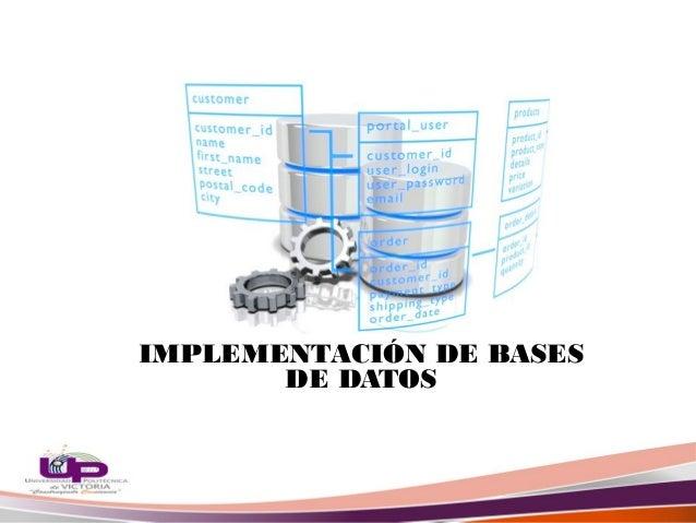 IMPLEMENTACIÓN DE BASESDE DATOS