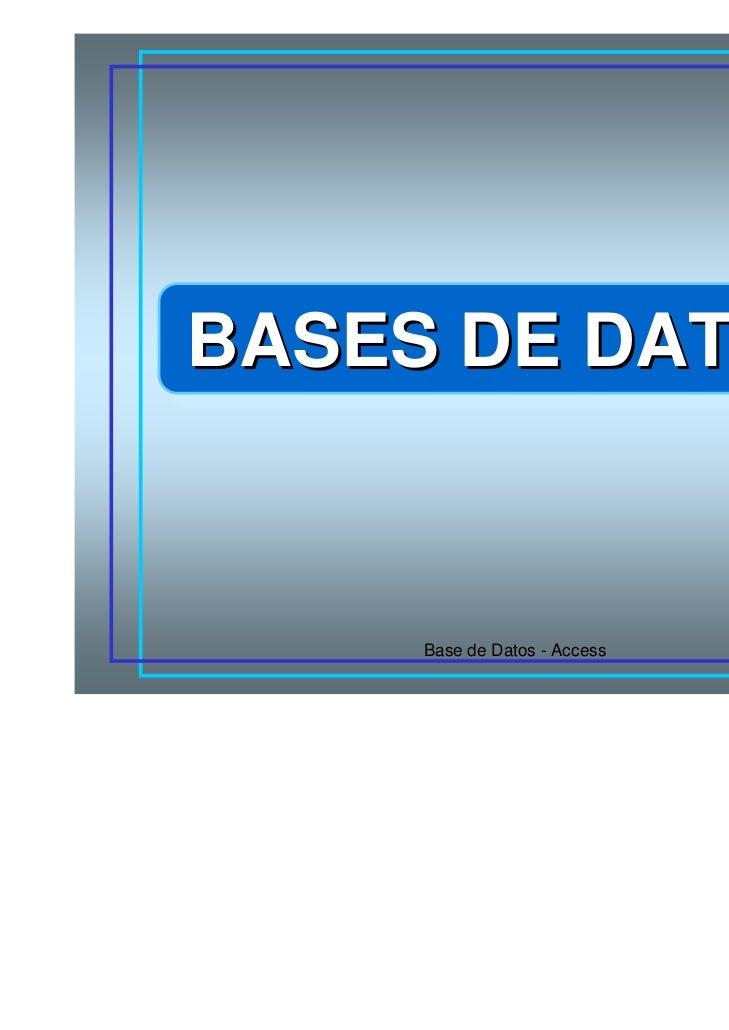 BASES DE DATOSBASES DE DATOS     Base de Datos - Access   1