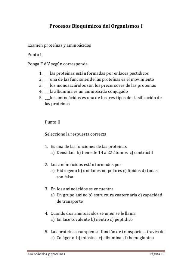 Aminoácidos y proteinas Página 10Procesos Bioquímicos del Organismos IExamen proteínas y aminoácidosPunto IPonga F ó V seg...
