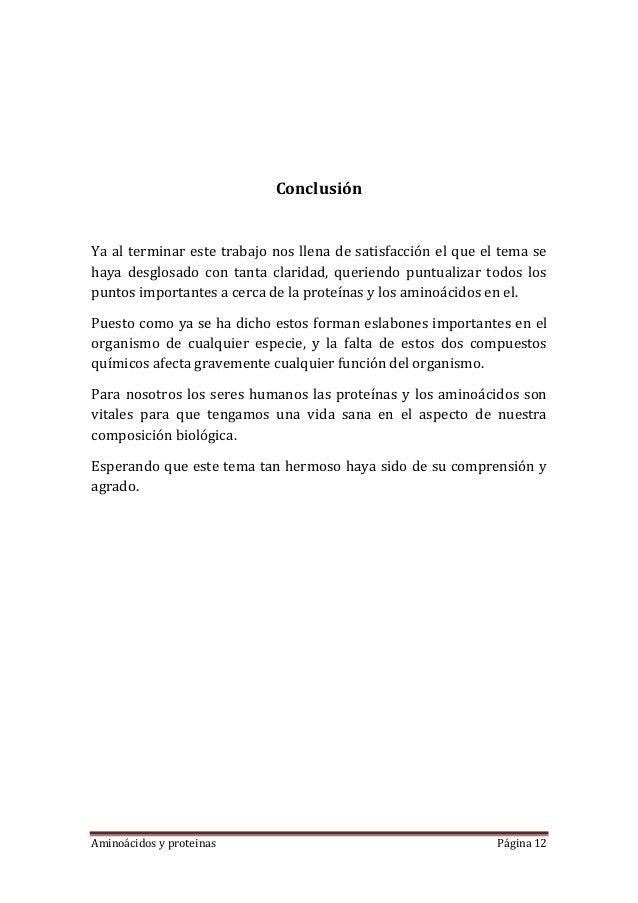 Aminoácidos y proteinas Página 12ConclusiónYa al terminar este trabajo nos llena de satisfacción el que el tema sehaya des...