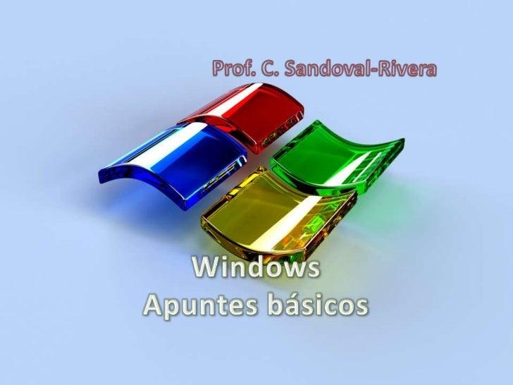 WindowsApuntesbásicos<br />Prof. C. Sandoval-Rivera<br />