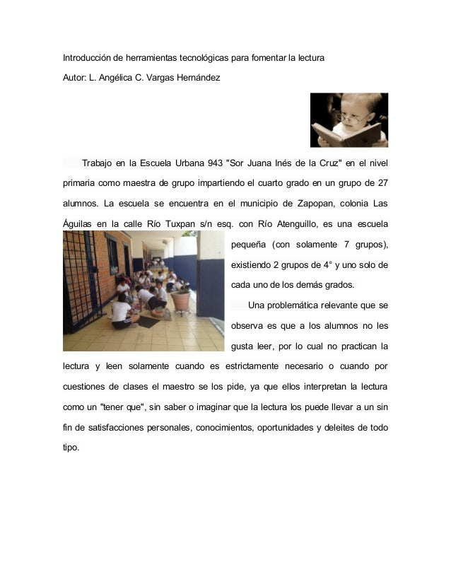 Introducción de herramientas tecnológicas para fomentar la lecturaAutor: L. Angélica C. Vargas HernándezTrabajo en la Escu...