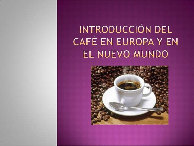 Introduccion Del Cafe En Europa