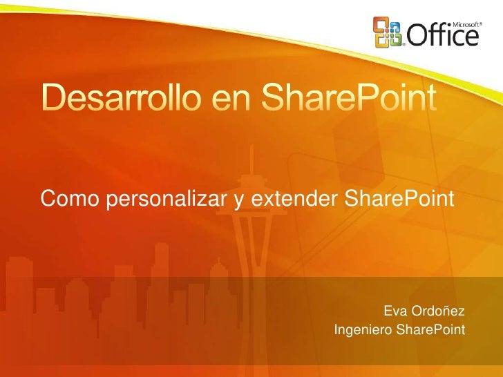 Como personalizar y extender SharePoint                                       Eva Ordoñez                            Ingen...
