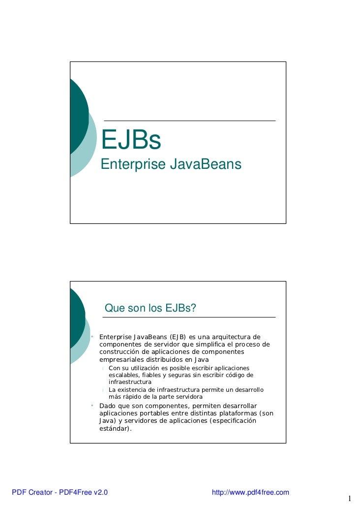 EJBs                          Enterprise JavaBeans                              Que son los EJBs?                      ¡  ...