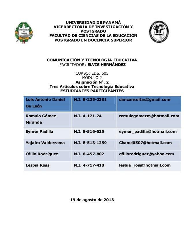 COMUNICACIÓN Y TECNOLOGÍA EDUCATIVA FACILITADOR: ELVIS HERNÁNDEZ CURSO: EDS. 605 MÓDULO 2 Asignación No . 2 Tres Artículos...