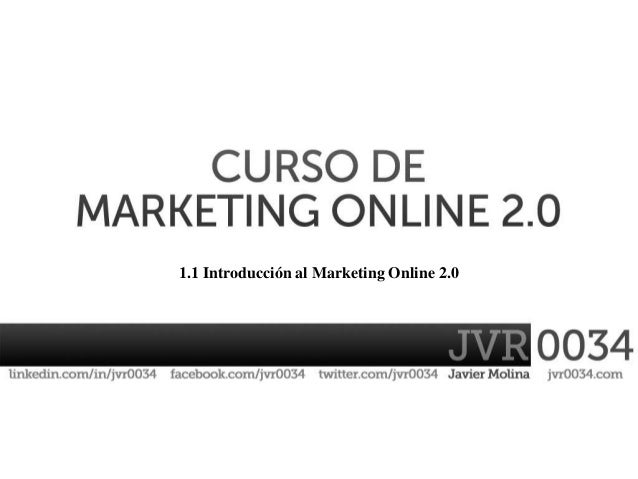 1.1 Introducción al Marketing Online 2.0