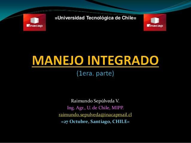 =Universidad Tecnológica de Chile=  Raimundo Sepúlveda V. Ing. Agr., U. de Chile, MIPP. raimundo.sepulveda@inacapmail.cl =...